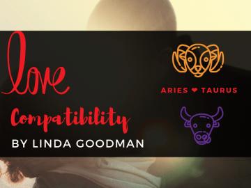 Aries and Taurus compatibility Linda goodman