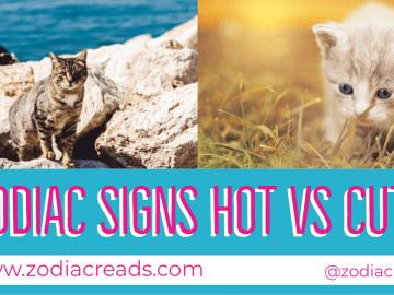 Zodiac signs Signs Hot vs Cute zodiacreads