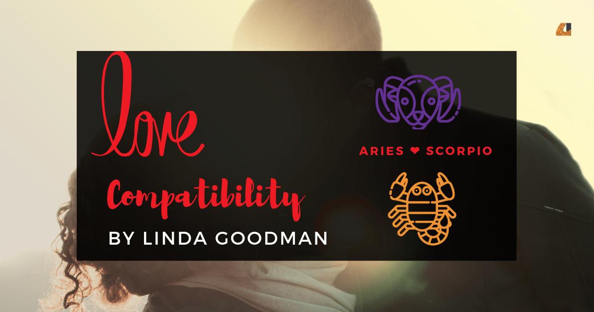 Aries scorpio compatibility linda goodman