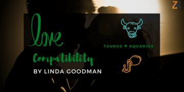 Taurus and Aquarius Compatibility Linda Goodman