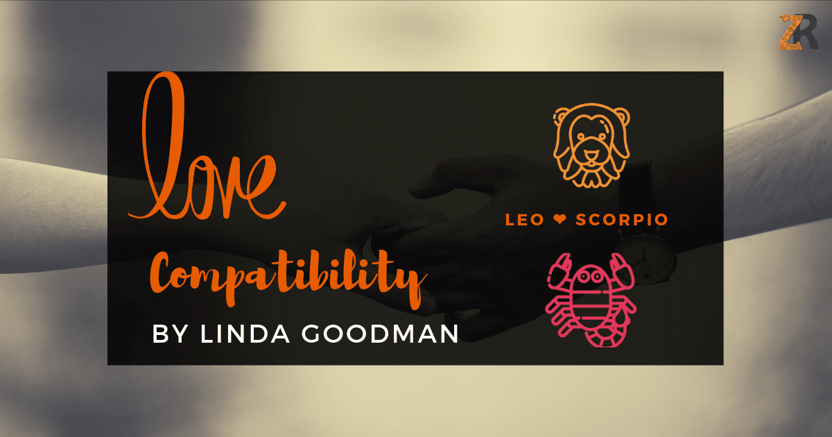 Leo and Scorpio Compatibility Linda Goodman