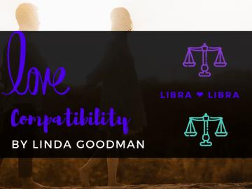 Libra and Libra Compatibility Linda Goodman