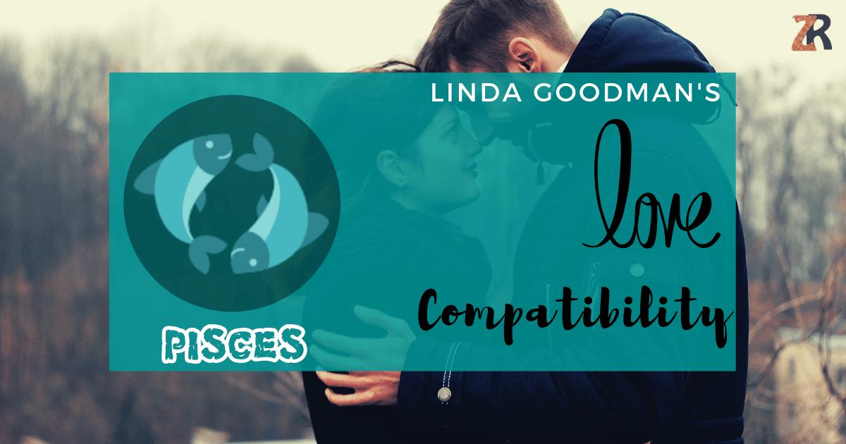 Pisces Compatibility by Linda Goodman | Zodiac Reads