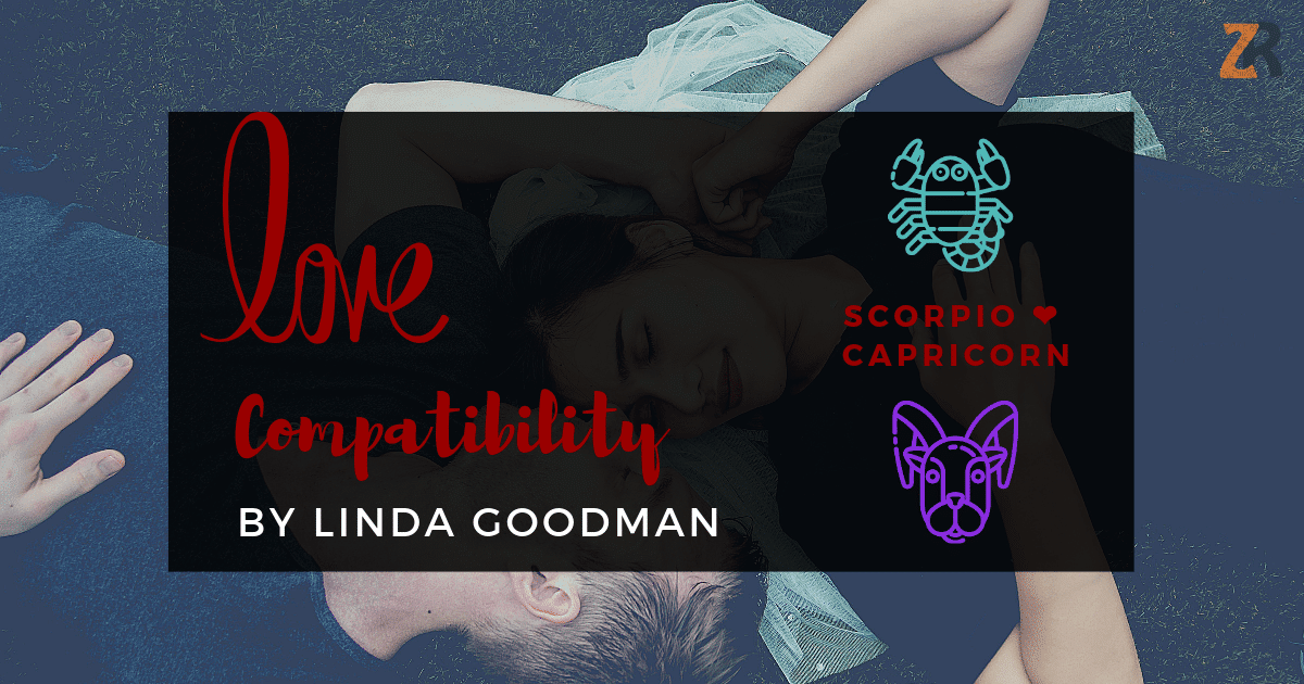 Scorpio And Capricorn Compatibility From Linda Goodman's Love Signs