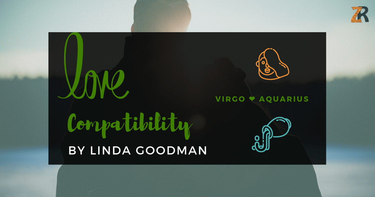 Virgo And Aquarius Compatibility From Linda Goodman's Love Signs