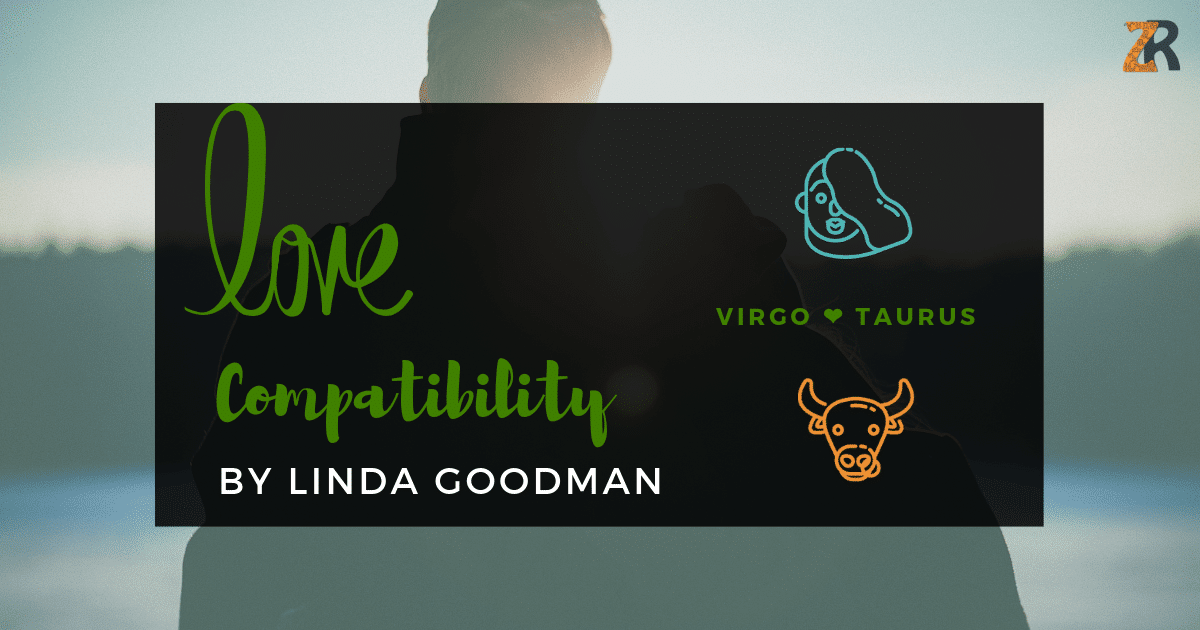 Virgo Compatibility by Linda Goodman | Zodiac Reads