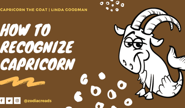 How to Recognize Capricorn, Capricorn the Goat by Linda Goodman