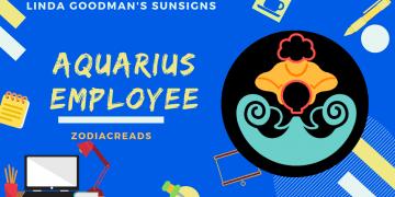 The Aquarius Employee Linda Goodman Zodiacreads