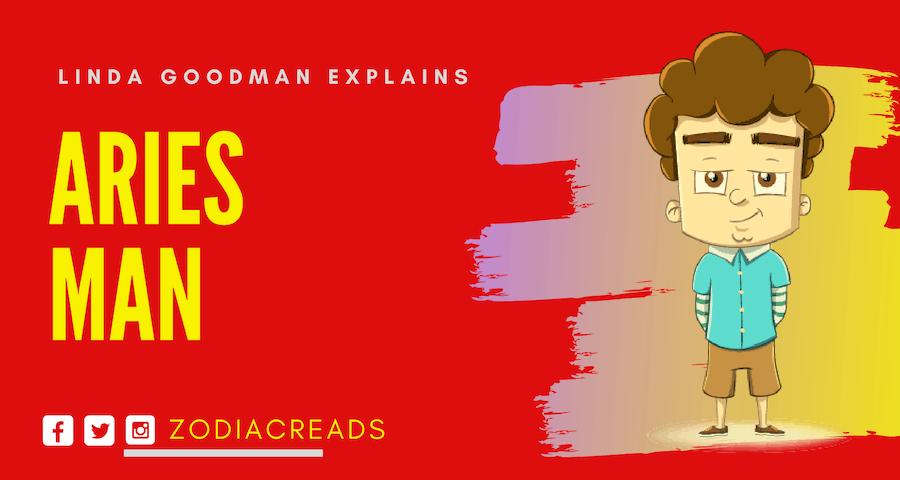 The Aries Man Aries By Linda Goodman Zodiac Reads