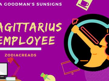 The Sagittarius Employee Linda Goodman Zodiacreads