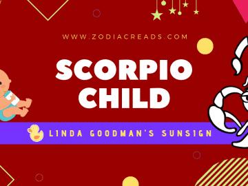 The Scorpio Child Linda Goodman Zodiacreads