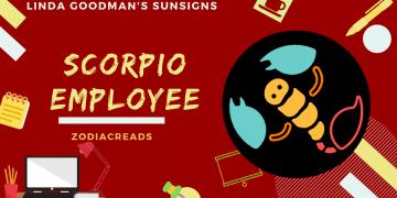 The Scorpio Employee Linda Goodman Zodiacreads