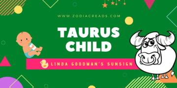 The Taurus Child Linda Goodman Zodiacreads