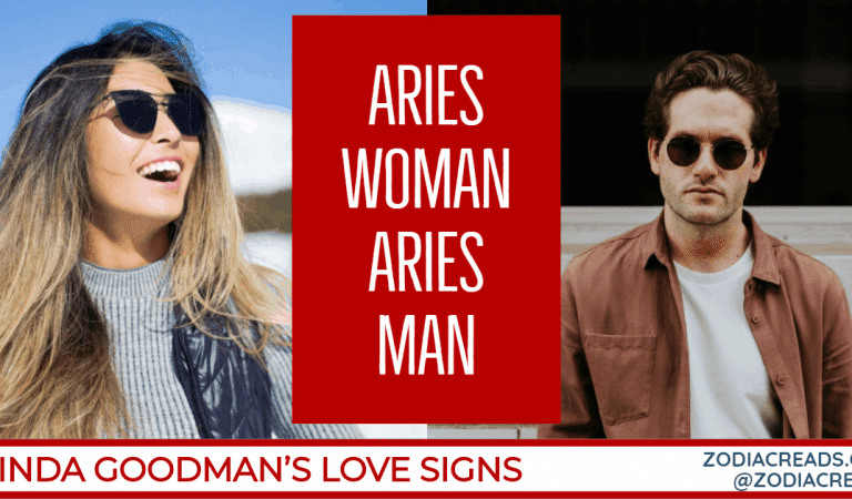 Aries Woman and Aries Man Compatibility From Linda Goodman's Love Signs
