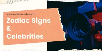 Zodiac Signs & Celebrities