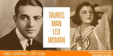 Taurus Man Leo Woman Compatibility LINDA GOODMAN ZODIACREADS
