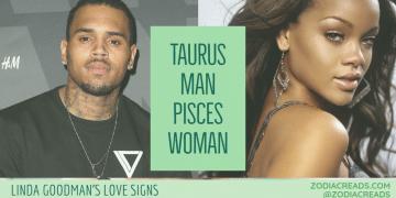 Taurus Man Pisces Woman Compatibility LINDA GOODMAN ZODIACREADS