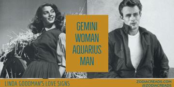 Gemini Woman Aquarius Man Compatibility LINDA GOODMAN ZODIACREADS