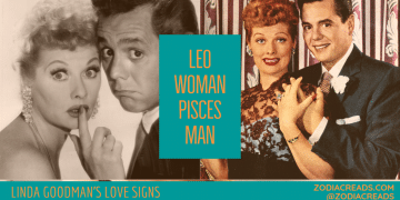 Leo Woman and Pisces Man Compatibility LINDA GOODMAN ZODIACREADS