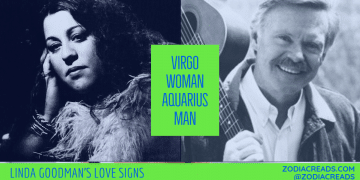 Virgo Woman and Aquarius Man Compatibility LINDA GOODMAN ZODIACREADS