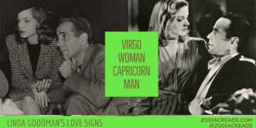 Virgo Woman and Capricorn Man Compatibility LINDA GOODMAN ZODIACREADS