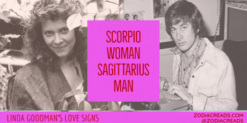 Scorpio Woman and Sagittarius Man Compatibility LINDA GOODMAN ZODIACREADS