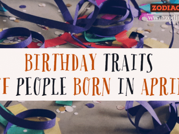 BIRTHDAY TRAITS OF PEOPLE BORN IN APRIL ZODIACREADS