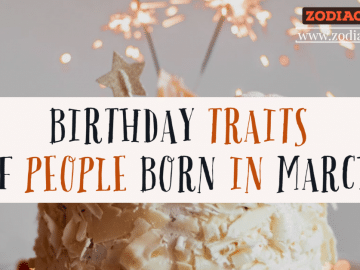 BIRTHDAY TRAITS OF PEOPLE BORN IN MARCH ZODIACREADS