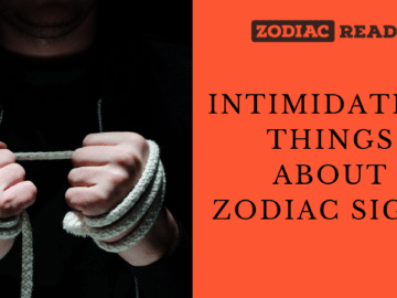 Intimidating zodiac signs