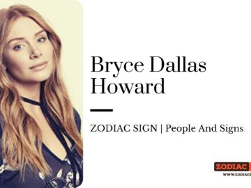 Bryce Dallas Howard Zodiac