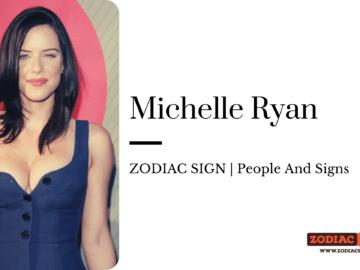 Michelle Ryan zodiac