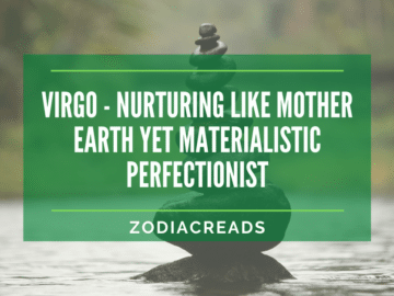 Virgo Traits - Nurturing Like Mother Earth Yet Materialistic Perfectionist Zodiacreads