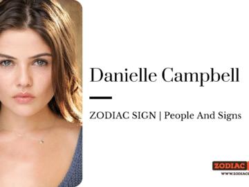 Danielle Campbell zodiac