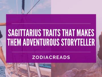 Sagittarius Traits That Makes Them Adventurous Storyteller ZodiacReads